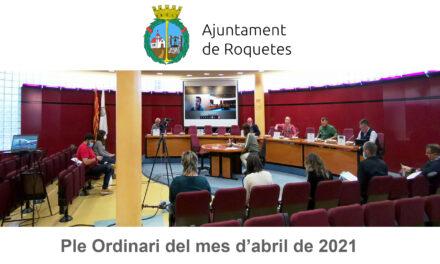Ple Ordinari de l'Ajuntament de Roquetes del mes d'abril de 2021