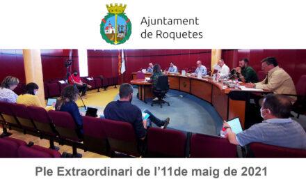 Ple Extraordinari de l'Ajuntament de Roquetes de l'11de maig de 2021